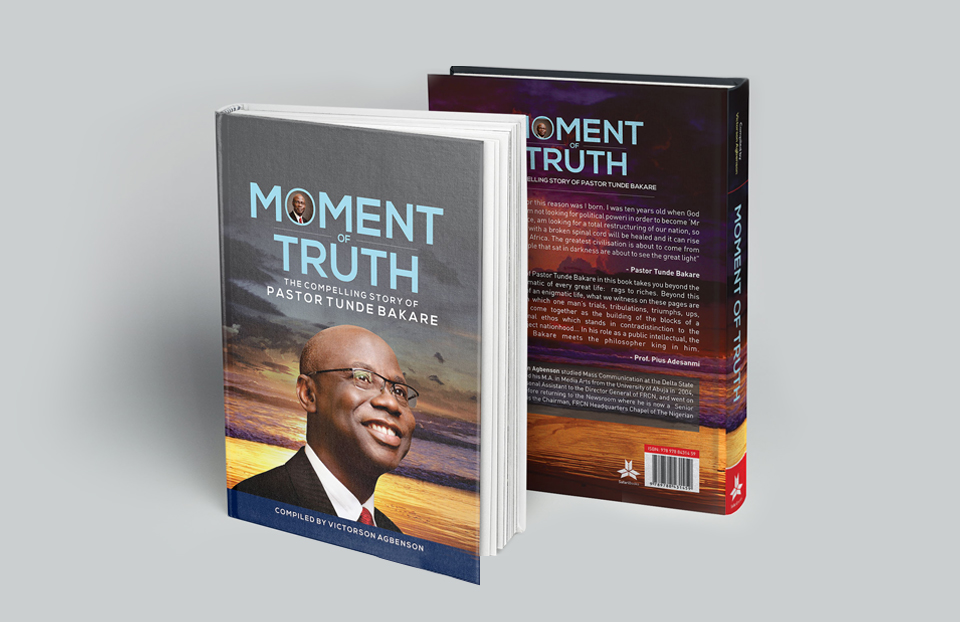 Moment of Truth - Pastor Tunde Bakare